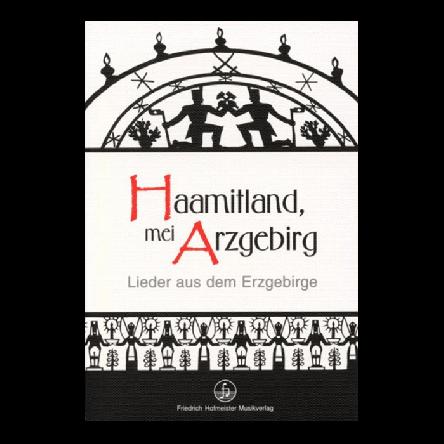 Haamitland, mei Arzgebirg / Liederbuch