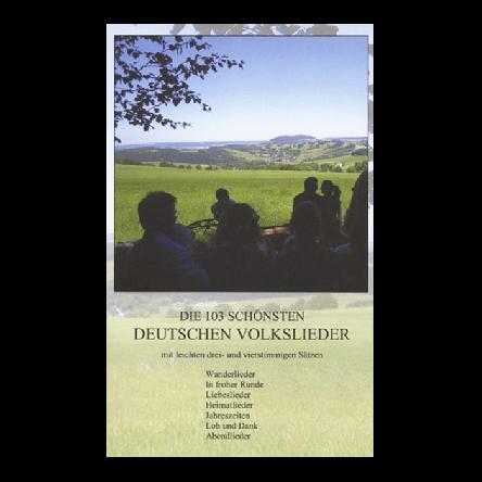 Die 103 schönsten Deutschen Volkslieder (Liederbuch)